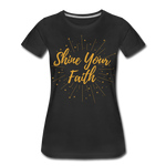 Load image into Gallery viewer, Shine Your Faith Women's T-Shirt - black