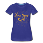 Load image into Gallery viewer, Shine Your Faith Women's T-Shirt - royal blue