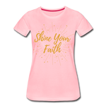 Load image into Gallery viewer, Shine Your Faith Women's T-Shirt - pink