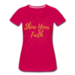 Load image into Gallery viewer, Shine Your Faith Women's T-Shirt - dark pink