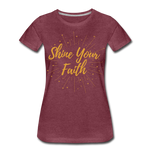 Load image into Gallery viewer, Shine Your Faith Women's T-Shirt - heather burgundy