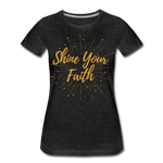 Load image into Gallery viewer, Shine Your Faith Women's T-Shirt - charcoal gray