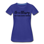 Load image into Gallery viewer, Be a Blessing Women's T-Shirt - royal blue