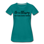 Load image into Gallery viewer, Be a Blessing Women's T-Shirt - teal