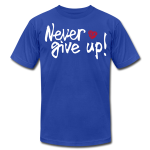 Never Give Up Unisex T-Shirt - royal blue