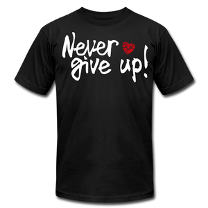 Never Give Up Unisex T-Shirt - black