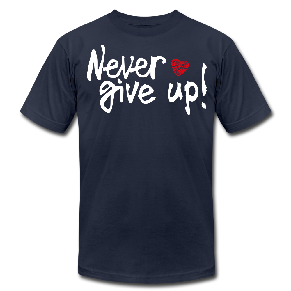 Never Give Up Unisex T-Shirt - navy