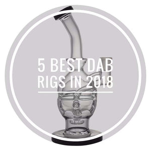 5 Best Dab Rigs In 2018