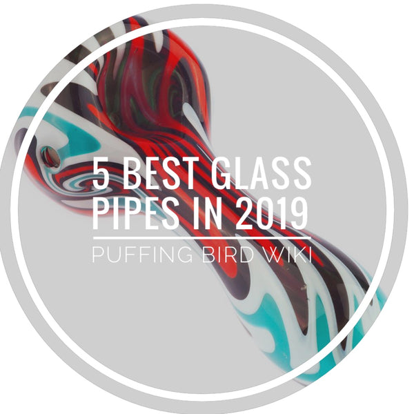 Best Glass Pipes In 2019 | Puffing Bird Wiki | Online Headshop