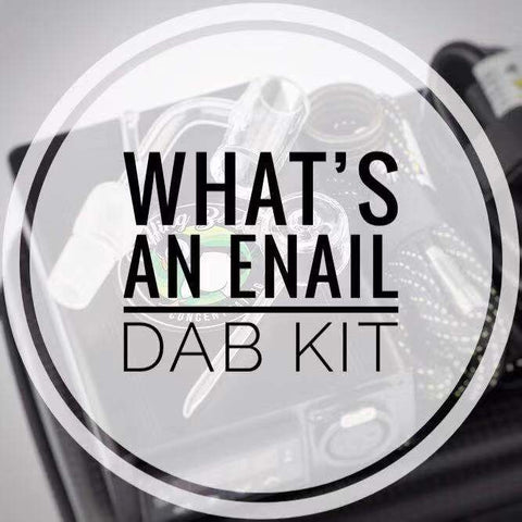 What's An Enail Dab Kit - Puffing Bird Wiki