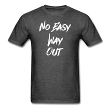 No Easy Way Out, T-Shirt with White Lettering - heather black