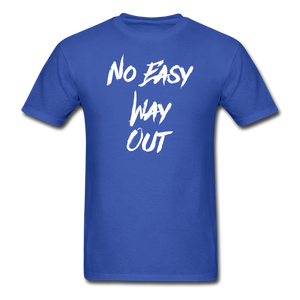 No Easy Way Out, T-Shirt with White Lettering - royal blue
