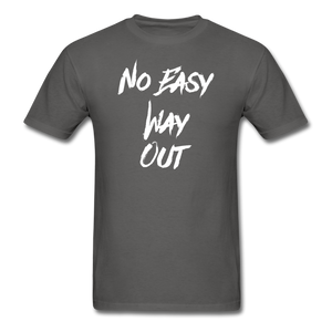 No Easy Way Out, T-Shirt with White Lettering - charcoal