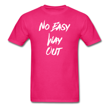 No Easy Way Out, T-Shirt with White Lettering - fuchsia