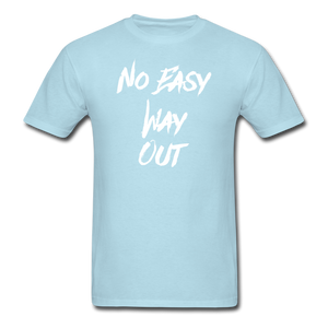 No Easy Way Out, T-Shirt with White Lettering - powder blue