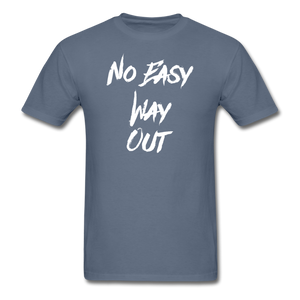 No Easy Way Out, T-Shirt with White Lettering - denim