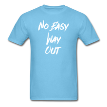 No Easy Way Out, T-Shirt with White Lettering - aquatic blue