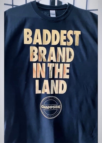 Baddest Brand In The Land Shirt
