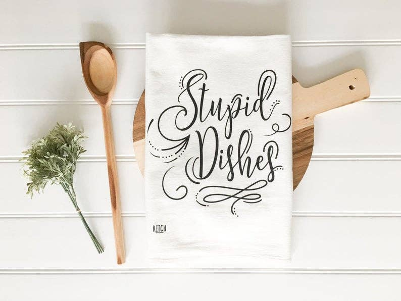 Stupid Dishes Tea Towel - Fancy That
