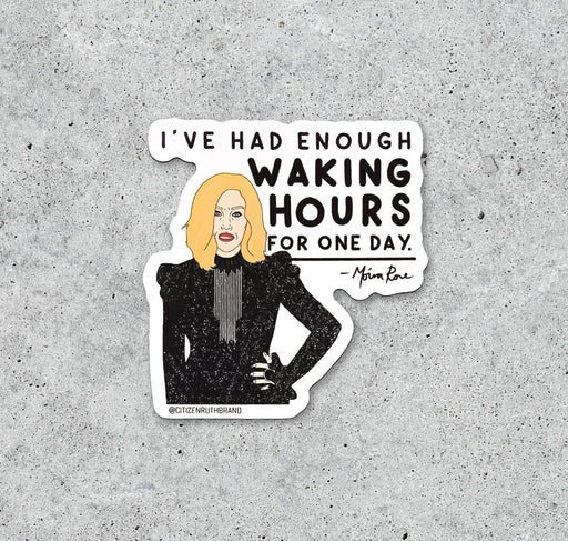"Moira Rose ""Waking Hours"" sticker - Fancy That"