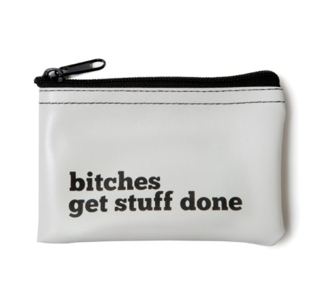 Bitches Get Stuff Done Pouch - Fancy That