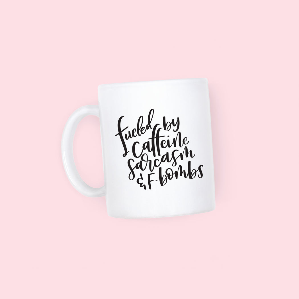 Fueled By Caffeine, Sarcasm & F-bombs Mug - Fancy That