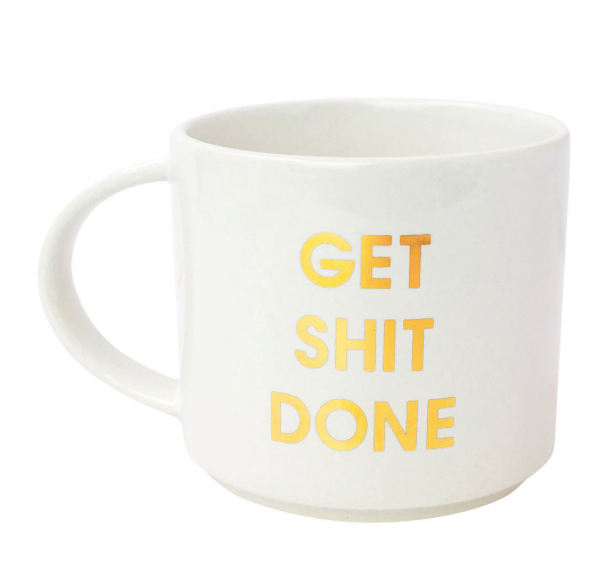 Get Shit Done Mug - White - Fancy That