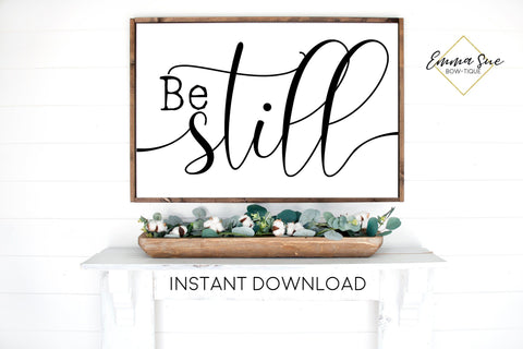 Be Still Psalms 46:10 Bible Verse Scripture Wall art Farmhouse Printable Sign
