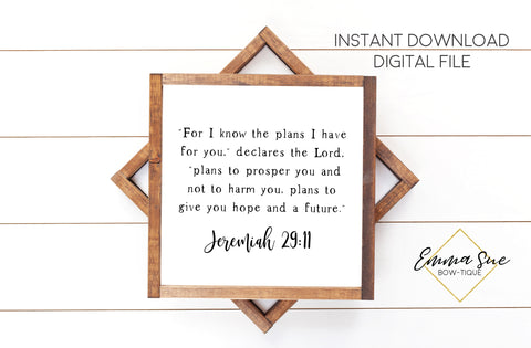 For I know the plans I have for you, declares the Lord - Jeremiah 29:11 - Christian Farmhouse Printable Art Sign Digital File