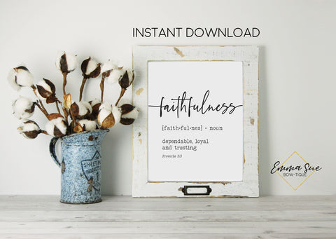 Faithfulness Definition - Proverbs 3:3 Bible Verse Scripture Farmhouse Wall Art Printable Sign