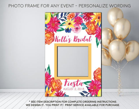 Bridal Fiesta Floral or any event Party - Photo Prop Frame Sign - Digital File  (Frame-fiestaflower)