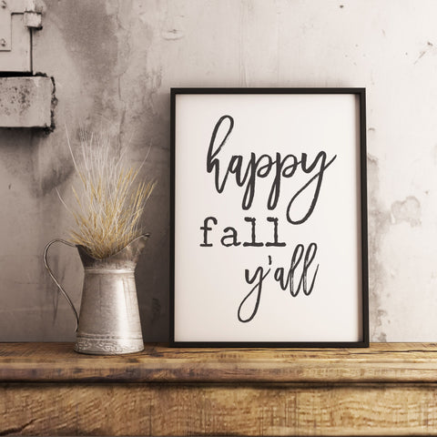 Happy Fall Y'all - Fall Autumn Decor Printable Sign Farmhouse Style  - Digital File