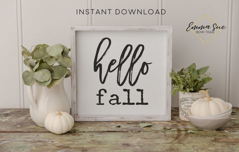 Hello Fall - Fall Autumn Decor Printable Sign Farmhouse Style  - Digital File