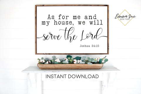 As for me and my house we will serve the Lord - Joshua 24:15 Bible Verse Printable Sign Wall Art - Instant Download