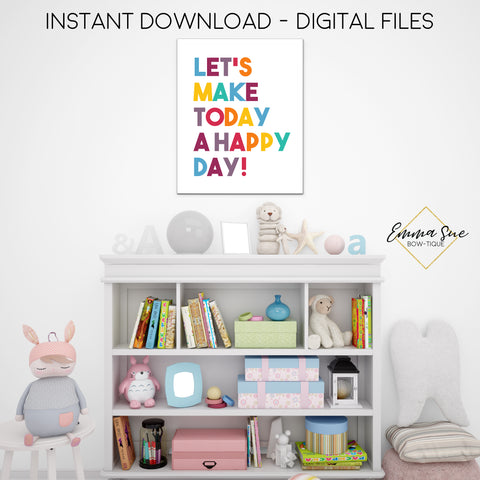 Let's Make Today a Happy Day - Kid's School Classroom or Playroom Inspirational Printable Wall Art  - Digital File