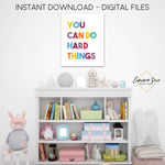 You Can Do Hard Things - Kid's School Classroom or Playroom Inspirational Printable Wall Art  - Digital File