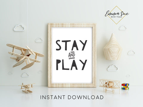 Stay and Play -  Kid's playroom bedroom Wall Art Printable Sign Decor - Digital File