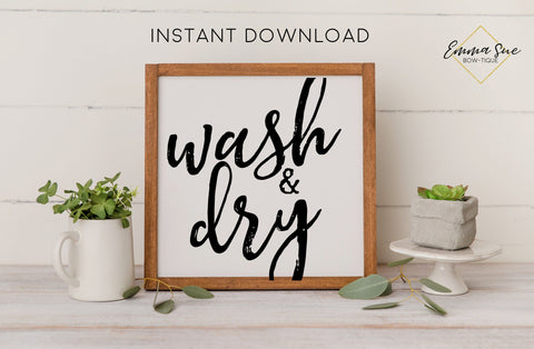 Wash and Dry - Laundry Room Farmhouse Printable Sign Wall Art - Digital File