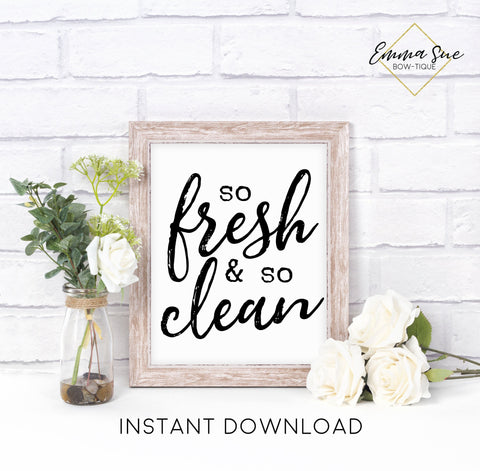 So fresh and so Clean Farmhouse Funny Bathroom Wall Art Printable Instant Download