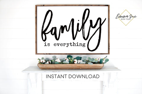Family is Everything Living room Large Wall art Farmhouse Printable Sign