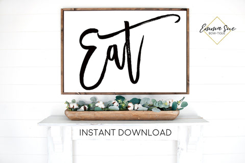 Eat Dining room Kitchen Farmhouse Printable Sign Wall Art - Digital File