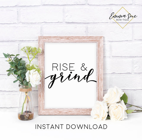 Rise and Grind - Hustle Boss Babe Home Office Motivational Quote Printable Sign Wall Art Digital File