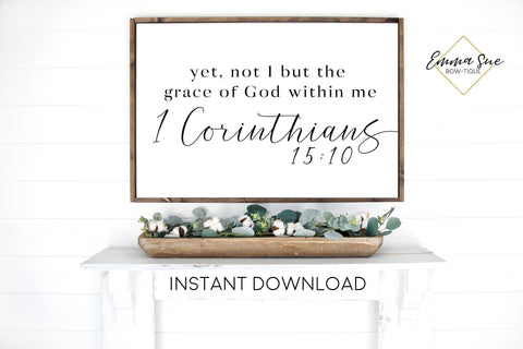 Yet, not I but the grace of God within me 1 Corinthians 15:10 Bible Verse Printable Sign