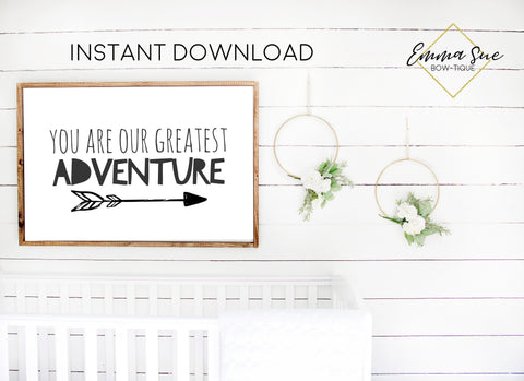 YOU ARE OUR GREATEST ADVENTURE BABY ROOM NURSERY WALL ART PRINTABLE SIGN - DIGITAL FILE