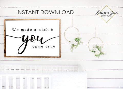 We made a wish and you came true Baby Kids nursery room Printable Sign