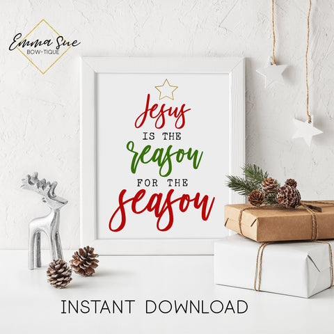 Jesus is the reason for the season - Christmas Decor Printable Sign Farmhouse Style  - Digital File
