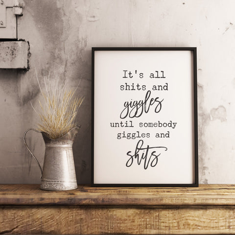 It's all shits and giggles Sign Farmhouse Funny Bathroom Wall Art Printable Instant Download