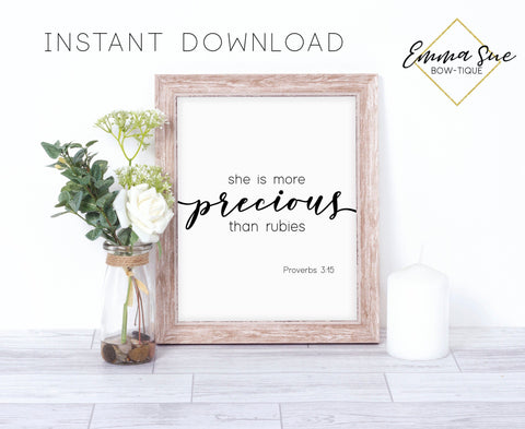 She is more precious than rubies - Proverbs 3:15 Bible Verse Christian Farmhouse Printable Art Sign Digital File
