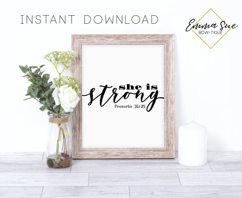 She is strong - Proverbs 31:25 Strength Bible Verse Christian Farmhouse Printable Art Sign Digital File
