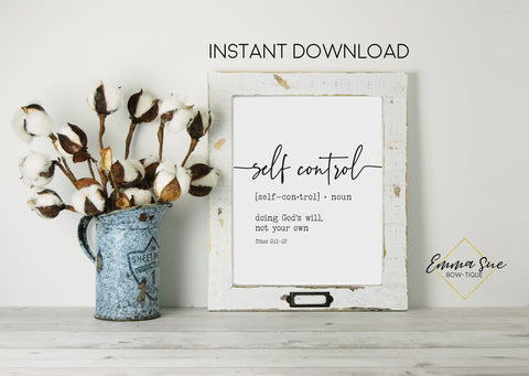 Self Control - Doing God's will not yours - Titus 2:11-12 God's Plan Farmhouse Wall Art Printable Sign